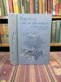 image of Pontiac, Chief of the Ottawas.  A Tale of the Siege of Detroit
