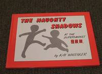 THE NAUGHTY SHADOWS - AT THE SUPERMARKET by Whitaker Kay - First Edition - 1991 - from M and P Books PBFA (SKU: 000601)