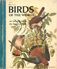 image of Birds of the World: An Introduction to the Study of Birds
