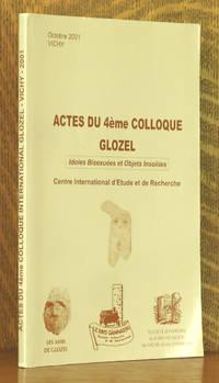 ACTES DU 4eme COLLOQUE GLOZEL - IDOLES BISEXUEES ET OBJETS INSOLITES - OCTOBER 2001 VICHY