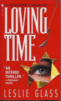 Loving Time by  Leslie GLASS - Paperback - First Thus - 1997 - from Ravenwood Gables Bookstore and Biblio.co.uk