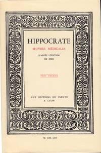 Hippocrate. Oeuvres Médicales d'après l'édition of Foës, accompagnées en fin d'édition de Réflexion et Commentaires de M. le Professeur Savy