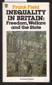 image of Inequality in Britain : Fredom, Welfare and the State