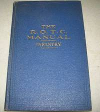 The R.O.T.C. Manual Infantry: A Text Book for the Reserve Officers Training Corps, 2nd Year...