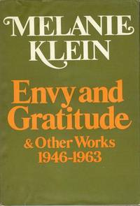 Envy and Gratitude and Other Works 1946-1963.
