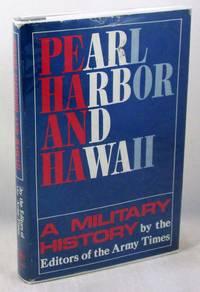 Pearl Harbor and Hawaii: A Military History,