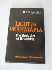 Light on Pranayama: The Yogic Art of Breathing