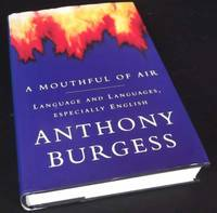 A Mouthful of Air: Language and Languages, Especially English