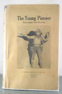 The Young Pioneer: When Captain Tom Was a Boy [Inscribed Copy]