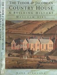 The Tudor & Jacobean Country House - A Building History.