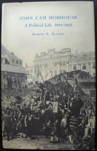 JOHN CAM HOBHOUSE: A POLITICAL LIFE, 1819-1852