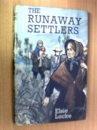 THE RUNAWAY SETTLERS by  Elsie Locke - Hardcover - 1965 - from The Old Bookshelf and Biblio.com