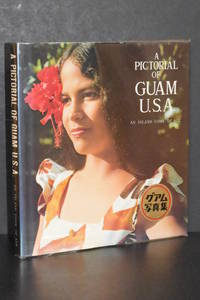 A Pictorial of Guam U.S.A.; An Island Come of Age