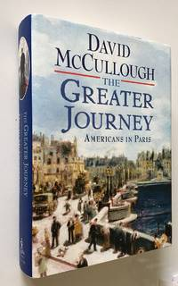 image of The Greater Journey  Americans in Paris