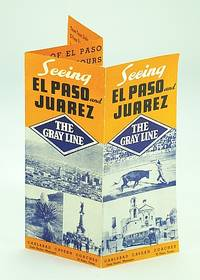 """""""Seeing El Paso and Juarez"""": The Gray Line Bus Travel Schedule and Fares Pamphlet"""