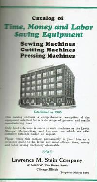 image of CATALOG OF TIME, MONEY AND LABOR SAVING EQUIPMENT: SEWING MACHINES, CUTTING MACHINES, PRESSING MACHINES.