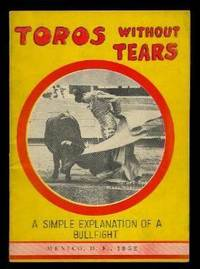 image of TOROS WITHOUT TEARS - A Simple Explanation of What You Will See at a Bull-Fight