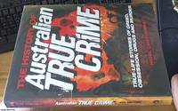 The History Of Australian True Crime: True-Life Stories Of Greed, Obsession, Drugs And Murder