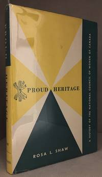 Proud Heritage; A History of the National Council of Women of Canada
