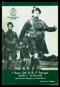 image of I NEVER GOT TO BE A TEENAGER - Up the Irish and All Army Volunteers in World War II