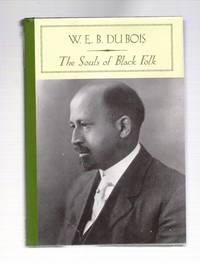 The Souls of Black Folk by W. E. B. Du Bois - 2005