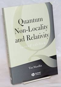 Quantum Non-Locality and Relativity. Metaphysical Intimations of Modern Physics. Second edition