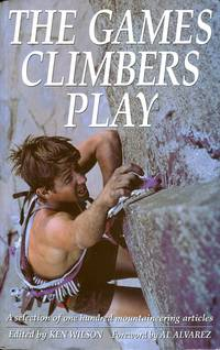 image of The Games Climbers Play: Selection of One Hundred Mountaineering Articles