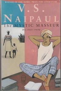 The Mystic Masseur by V. S. Naipaul - Paperback - 2001 - from High Street Books (SKU: cb308-1191098)