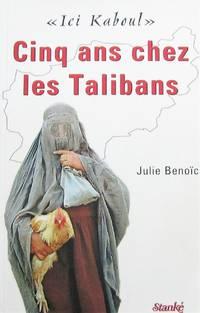 image of Ici Kaboul: Cinq ans chez les Talibans