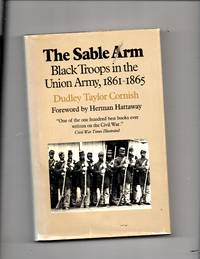 Sable Arm: Black Troops in the Union Army, 1861-65