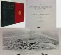 THE UNIVERSITY OF PENNSYLVANIA ILLUSTRATED BY JOHN BACH MCMASTER AND A  SKETCH OF FRANKLIN FIELD BY H. LAUSSAT GEYELIN