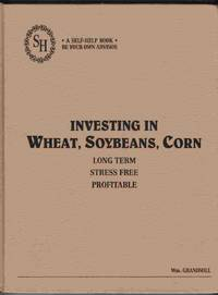 Investing in Wheat, Soybeans, Corn