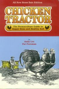 image of Chicken Tractor; The Permaculture Guide to Happy Hens and Healthy Soil (All New Straw Bale Edition)