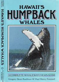 Hawaii's Humpback Whales A Complete Whalewatchers Guide by  Paul Henry  Gregory D.; Forestell - Paperback - 1986 - from BOOX and Biblio.com