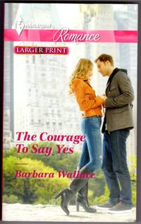 The Courage To Say Yes (Larger Print)