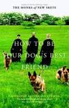 How To Be Your Dog\'s Best Friend