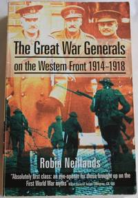 The Great War Generals on the Western Front 1914-1918