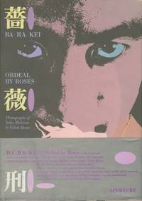 BA RA KEI:  ORDEAL BY ROSES.; Preface by Yukio Mishima.  Afterword by Mark Holborn