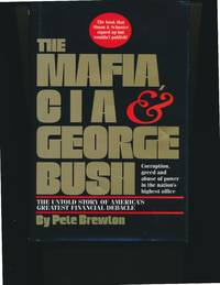 The Mafia CIA and George Bush The Untold Story of America's Greatest  Financial Debacle by  Pete Brewton - First Edition - 1992 - from Harold and Laura and Biblio.com