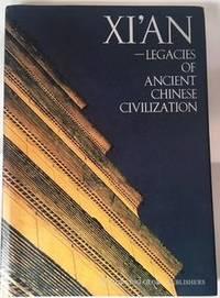 Xi'an Legacies of Ancient Chinese Civilization