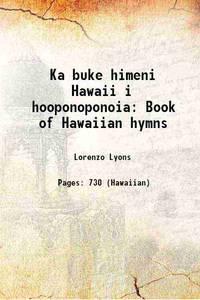 Ka buke himeni Hawaii i hooponoponoia: Book of Hawaiian hymns 1872