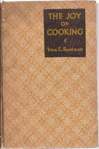 The Joy Of Cooking A Compilation of Reliable Recipes with a Casual Culinary Chat