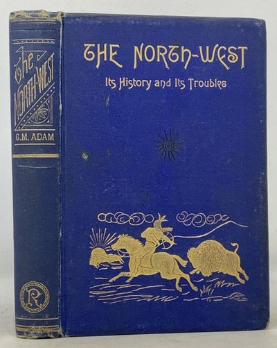 Toronto: Rose Publishing Co, 1885. 1st edition. Original decorative blue cloth stamped in gilt. VG (...