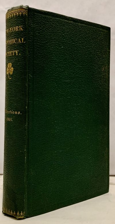 New York: New York Historical Society, 1868. First edition. Hardcover. Orig. green cloth. Very good....