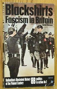 Blackshirts: Fascism in Britain: Politics in Action No. 2