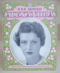 HRH Princess Alexandra - The Story Of Her First Eighteen [ 18 ] Years