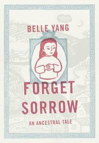 image of Forget Sorrow : An Ancestral Tale