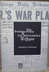 The Foreign Policy of Col. McCormick's Tribune, 1929-1941