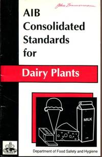 AIB Consolidated Standards for Dairy Plants by No author listed