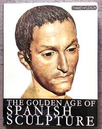 The Golden Age of Spanish Sculpture.